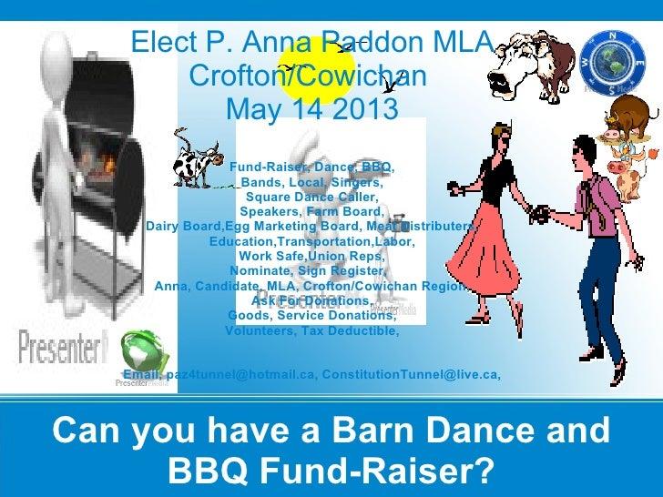 Elect P. Anna Paddon MLA        Crofton/Cowichan           May 14 2013                   Fund-Raiser, Dance, BBQ,         ...