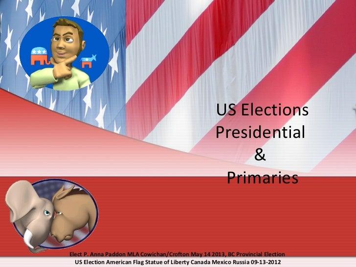 Elect P. Anna Paddon MLA Cowichan/Crofton BC Provincial Election, May 14 2013, US Election, 09-13-2012.