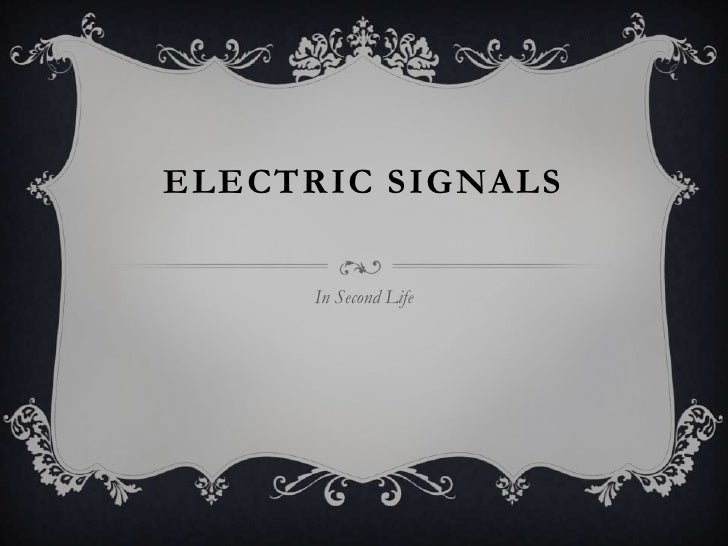 Electric Signals<br />In Second Life<br />