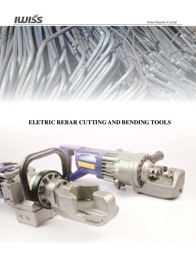 Iwiss Electric Co.Ltd  ELETRIC REBAR CUTTING AND BENDING TOOLS