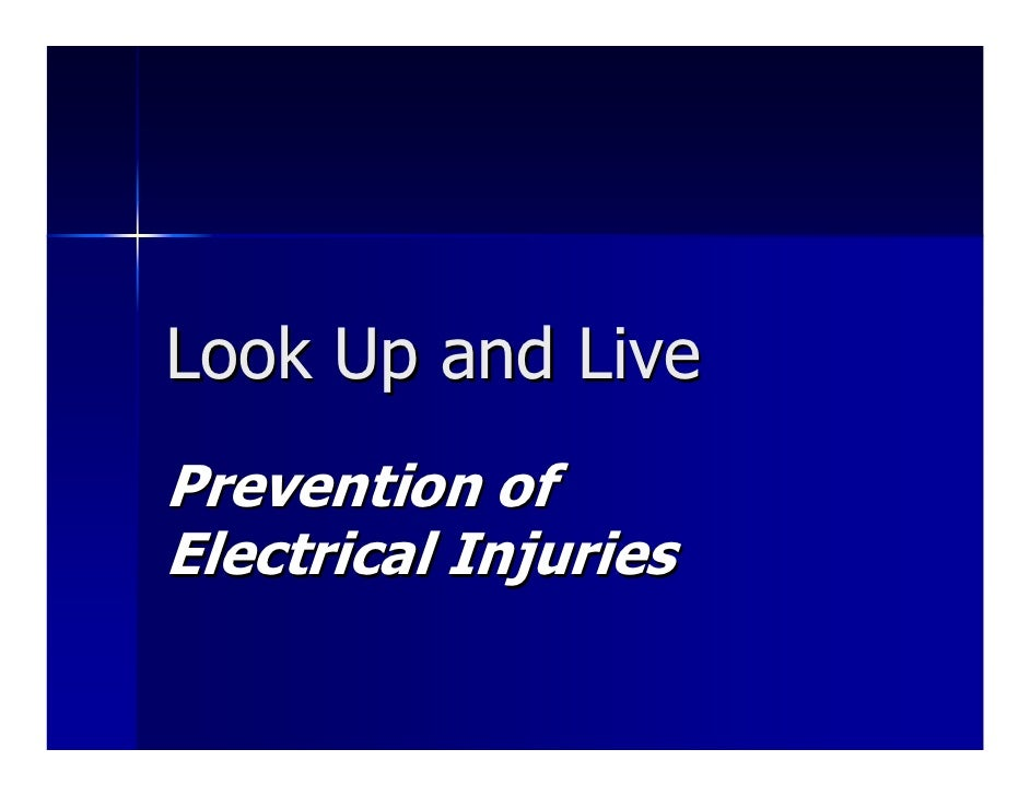 Look Up and Live Prevention of Electrical Injuries