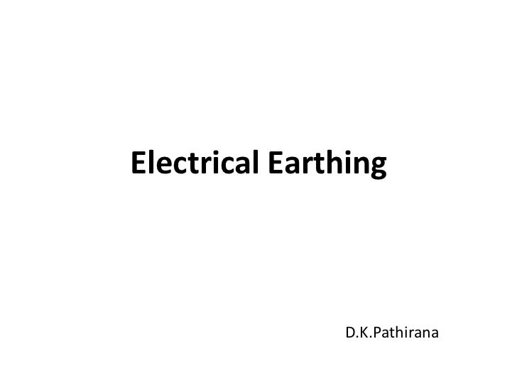 Electrical Earthing<br />D.K.Pathirana<br />