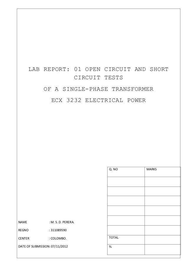 LAB REPORT: 01 OPEN CIRCUIT AND SHORT                   CIRCUIT TESTS               OF A SINGLE-PHASE TRANSFORMER         ...