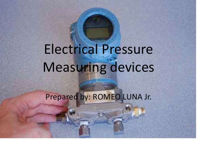 Electrical Measuring Devices : Electrical pressure measuring devices