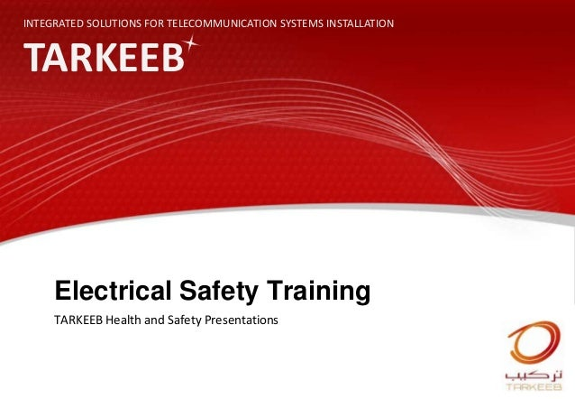 Electrical Safety Training TARKEEB Health and Safety Presentations INTEGRATED SOLUTIONS FOR TELECOMMUNICATION SYSTEMS INST...