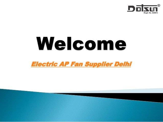 Electric Ap Fan Supplier Delhi