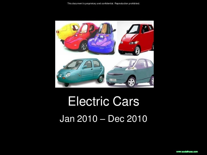 This document is proprietary and confidential. Reproduction prohibited. Electric CarsJan 2010 – Dec 2010