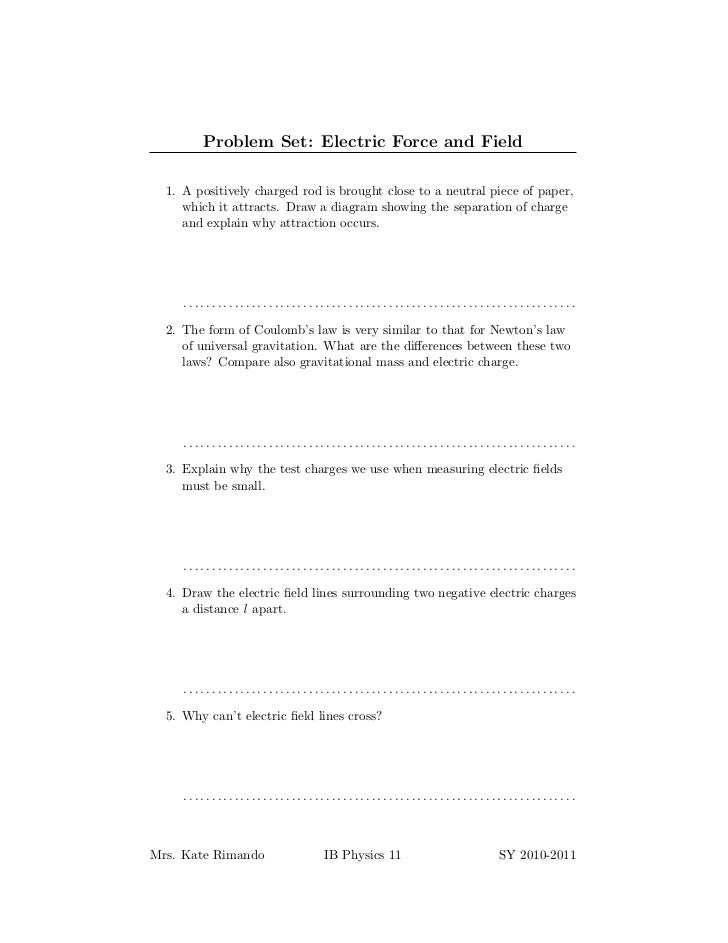 Problem Set: Electric Force and Field  1. A positively charged rod is brought close to a neutral piece of paper,     which...
