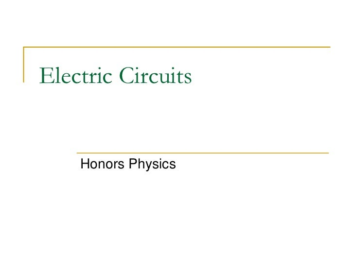 Electric Circuits    Honors Physics