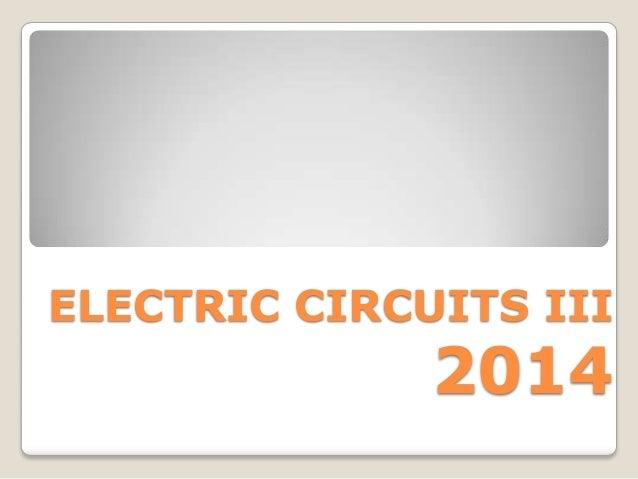 ELECTRIC CIRCUITS III 2014