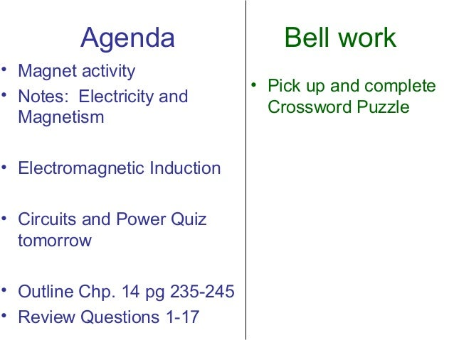 Agenda                  Bell work• Magnet activity                               • Pick up and complete• Notes: Electricit...