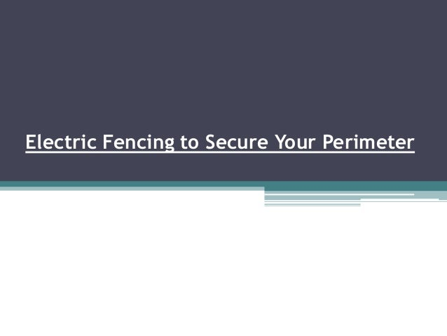 Electric Fencing to Secure Your Perimeter