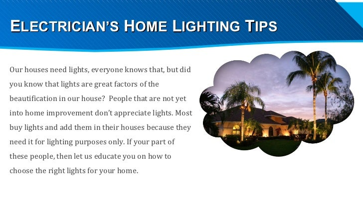 Our houses need lights, everyone knows that, but did you know that lights are great factors of the beautification in our h...