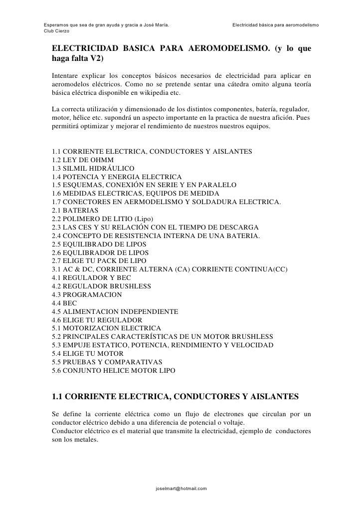 Esperamos que sea de gran ayuda y gracia a José María.                  Electricidad básica para aeromodelismo Club Cierzo...