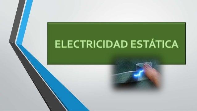 """La palabra """"estático"""" significa falto de movimiento. Por lo tanto, la electricidad estática es una carga eléctrica sin mov..."""