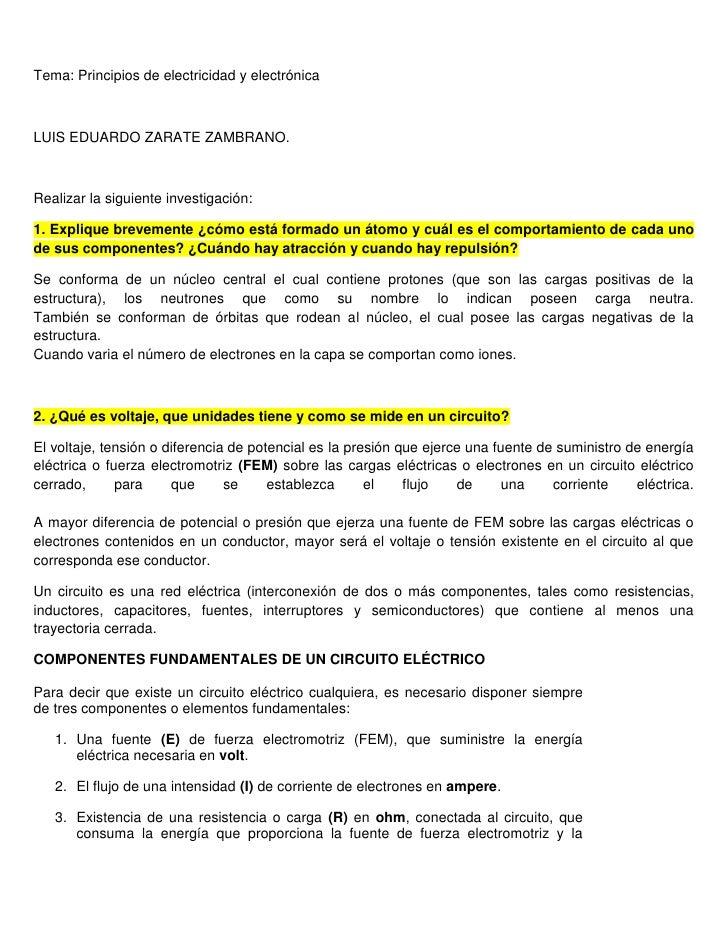 Tema: Principios de electricidad y electrónica<br />LUIS EDUARDO ZARATE ZAMBRANO.<br />Realizar la siguiente investigación...
