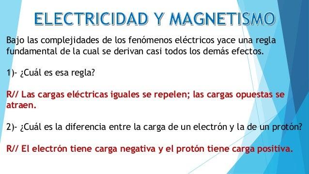 Bajo las complejidades de los fenómenos eléctricos yace una regla fundamental de la cual se derivan casi todos los demás e...