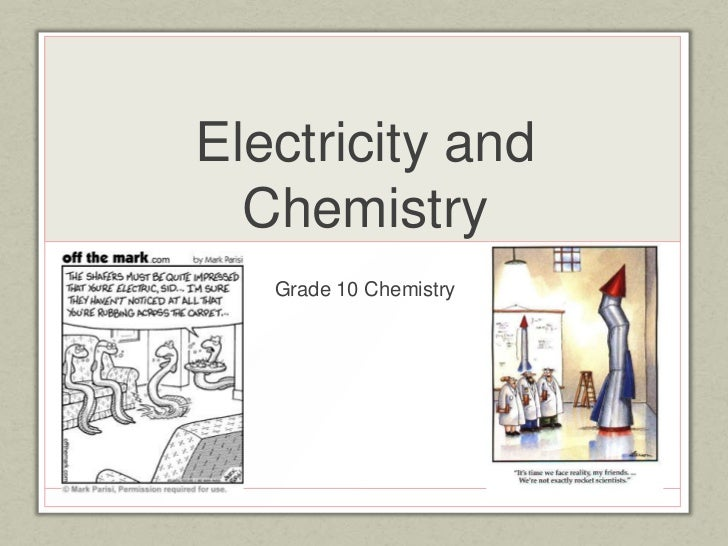 Electricity and  Chemistry   Grade 10 Chemistry