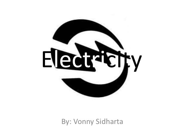Electricity  By: Vonny Sidharta
