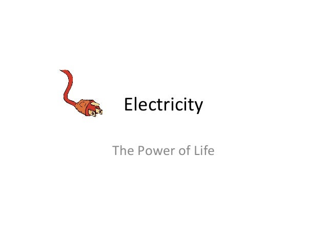 Electricity   The  Power  of  Life