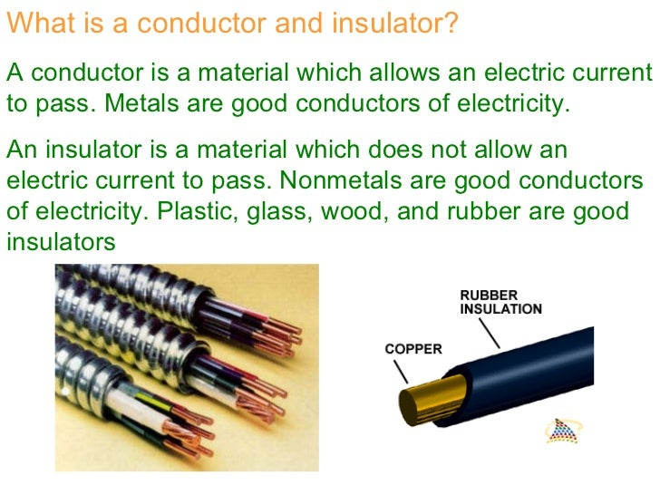 what are conductors The properties of conductors and insulators how different materials are used in electrical circuits and what they are used for an introduction to resistance, resistivity, and simple dc circuits.