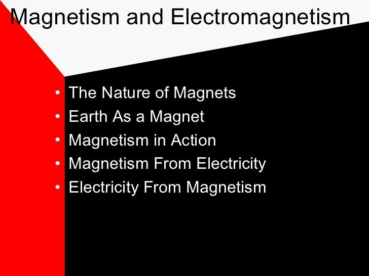 Magnetism and Electromagnetism   •   The Nature of Magnets   •   Earth As a Magnet   •   Magnetism in Action   •   Magneti...