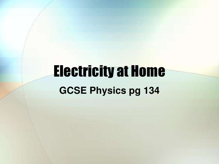Electricity at Home GCSE Physics pg 134