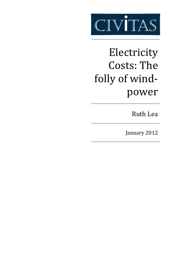 Electricity    Costs: Thefolly of wind-        power         Ruth Lea       January 2012