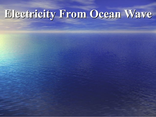 Electricity From Ocean Wave