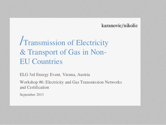 karanovic/nikolic /Transmission of Electricity & Transport of Gas in Non- EU Countries ELG 3rd Energy Event, Vienna, Austr...
