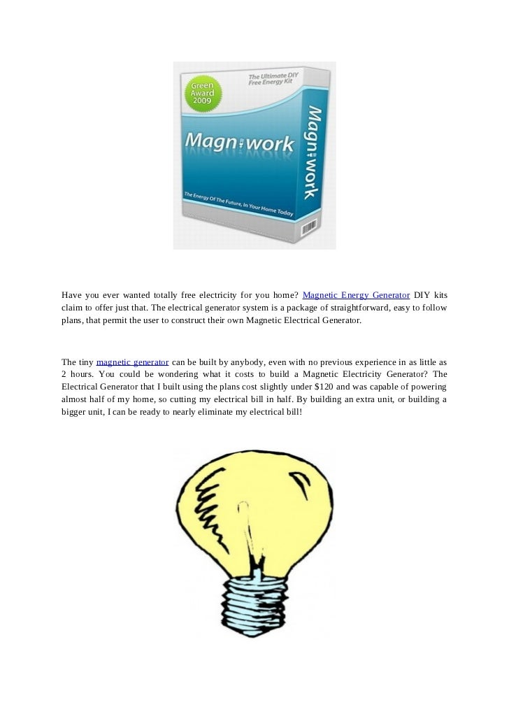 Have you ever wanted totally free electricity for you home? Magnetic Energy Generator DIY kitsclaim to offer just that. Th...