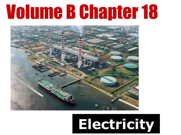 Volume B Chapter 18        Electricity