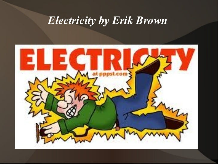 Electricity  by Erik Brown