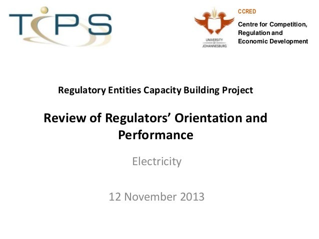 CCRED Centre for Competition, Regulation and Economic Development  Regulatory Entities Capacity Building Project  Review o...