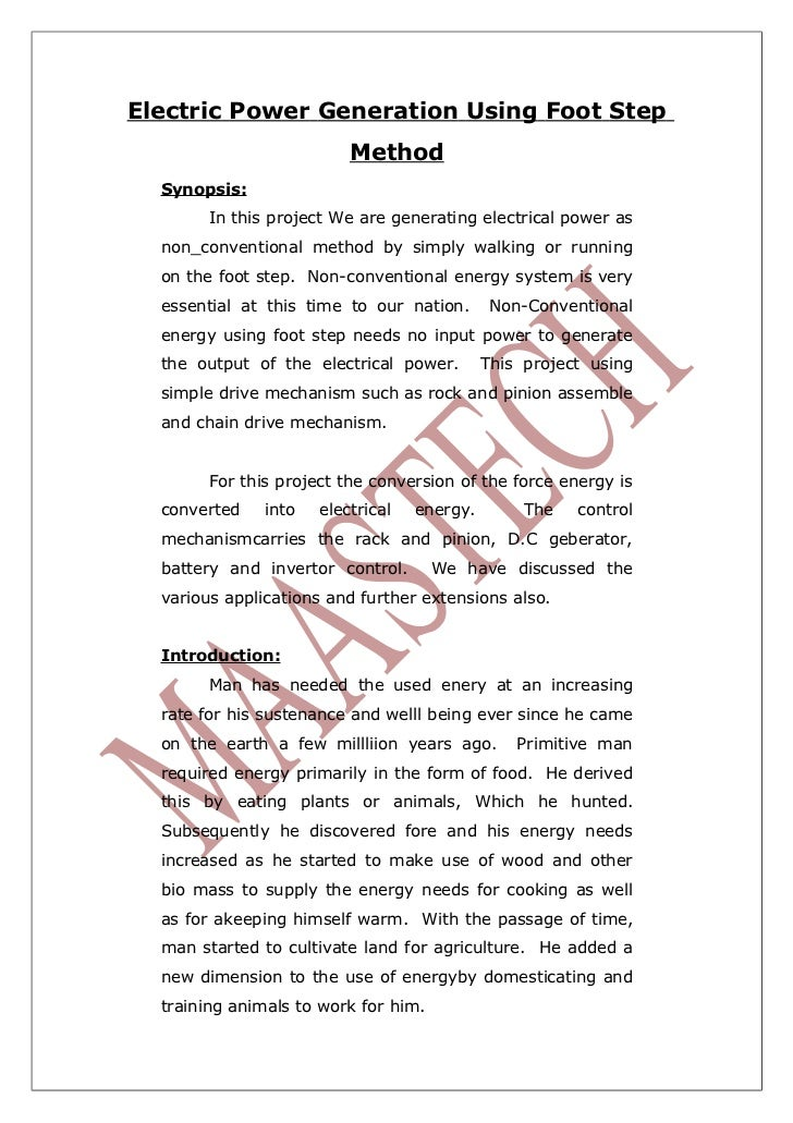 Electric Power Generation Using Foot Step                          Method  Synopsis:        In this project We are generat...