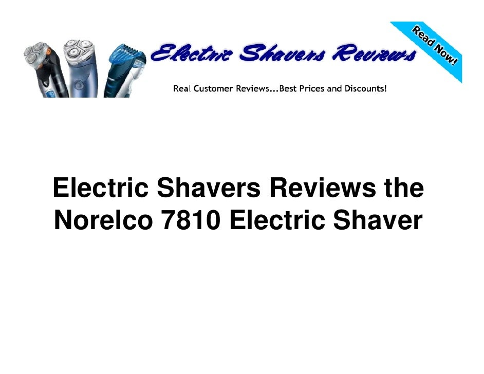 Electric shavers reviews the norelco 7810 electric shaver