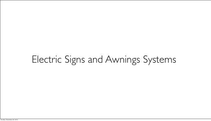 Electric sign and awnings