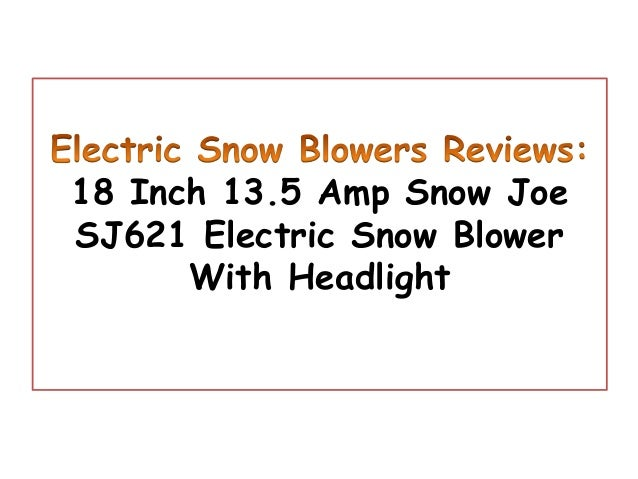 18 Inch 13.5 Amp Snow JoeSJ621 Electric Snow Blower      With Headlight