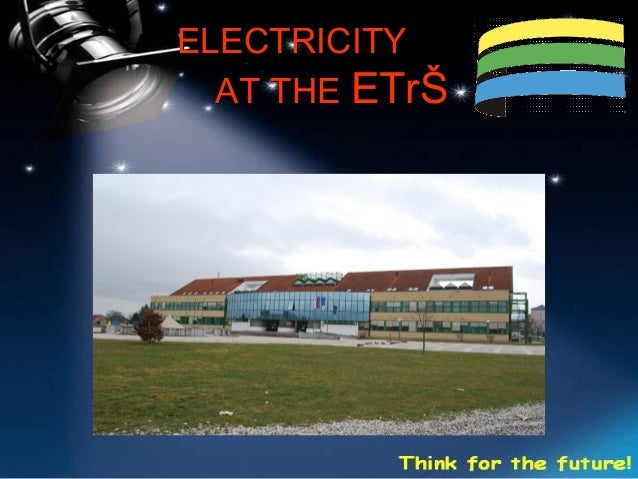 ELECTRICITY  AT THE ETrŠ