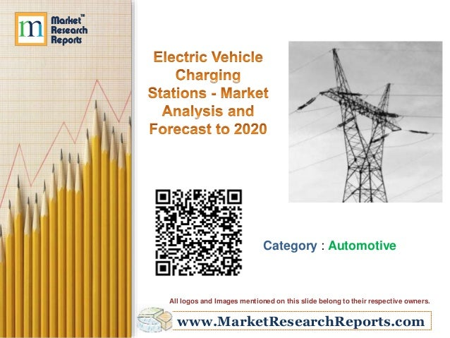 Electric Vehicle Charging Stations - Market Analysis and Forecast to 2020