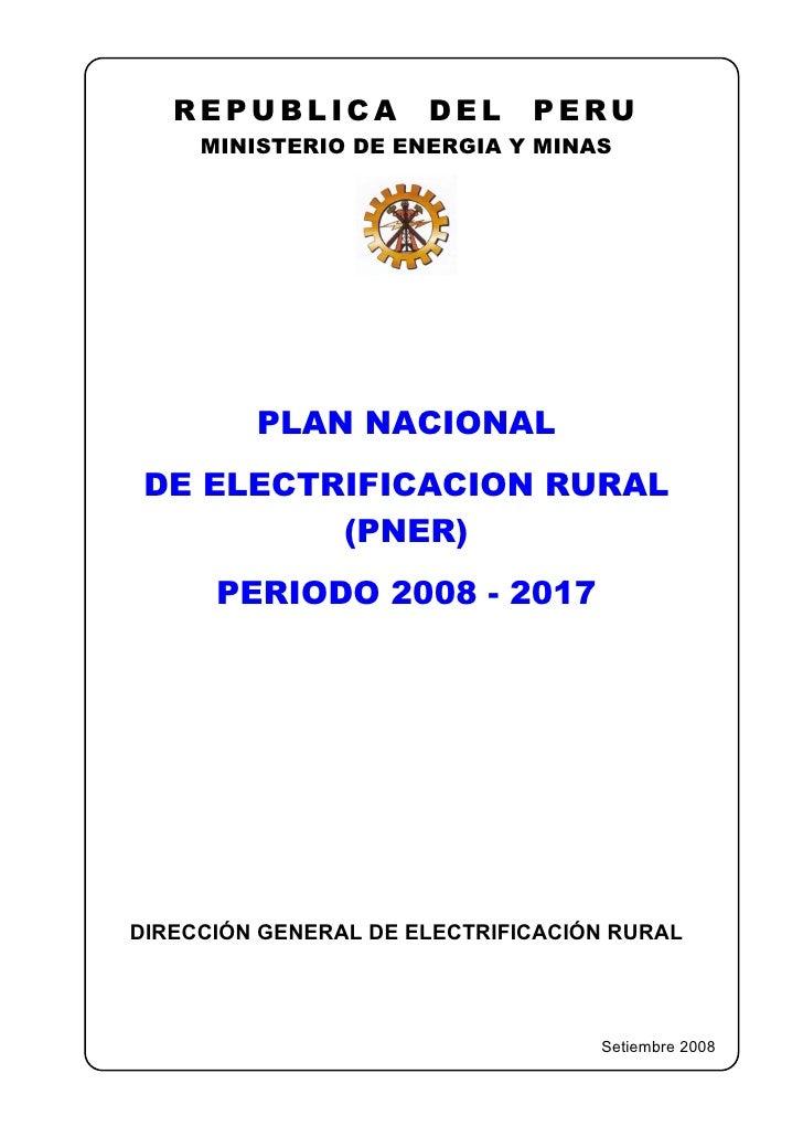 REPUBLICA          DEL     PERU      MINISTERIO DE ENERGIA Y MINAS              PLAN NACIONAL  DE ELECTRIFICACION RURAL   ...