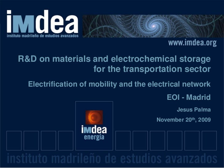 R&D on materials and electrochemical storage                  for the transportation sector   Electrification of mobility ...