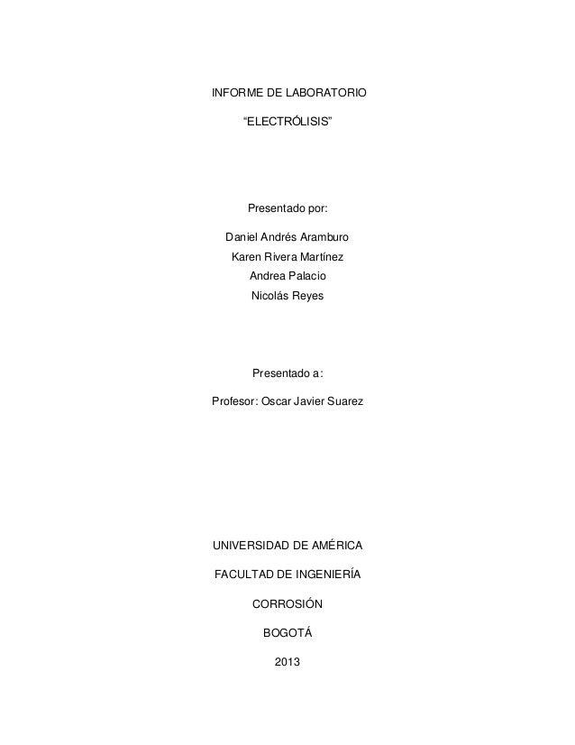 """INFORME DE LABORATORIO """"ELECTRÓLISIS"""" Presentado por: Daniel Andrés Aramburo Karen Rivera Martínez Andrea Palacio Nicolás ..."""