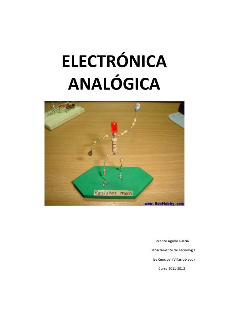ELECTRÓNICA ANALÓGICA           Lorenzo Agudo García         Departamento de Tecnología          Ies Cencibel (Villarroble...