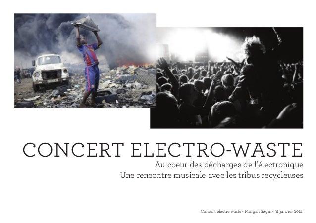 Concert electro waste - Morgan Segui - 31 janvier 2014 CONCERT ELECTRO-WASTEAu coeur des décharges de l'électronique Une r...