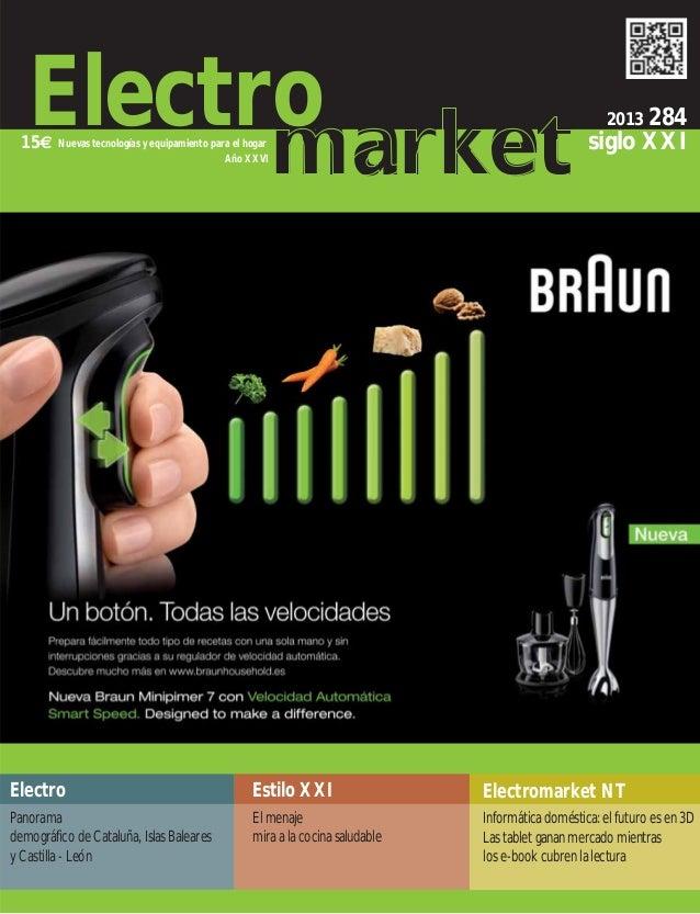 Electro market  15€  Nuevas tecnologías y equipamiento para el hogar Año XXVI  2013 284  siglo XXI  Electro  Estilo XXI  E...