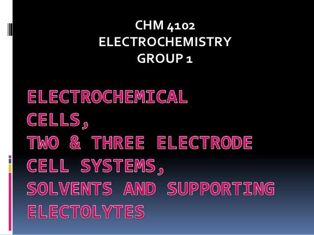 CHM 4102ELECTROCHEMISTRY     GROUP 1