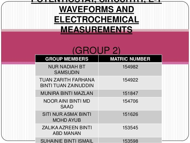 POTENTIOSTAT, CIRCUITRY, E-T     WAVEFORMS AND    ELECTROCHEMICAL     MEASUREMENTS              (GROUP 2)   GROUP MEMBERS ...