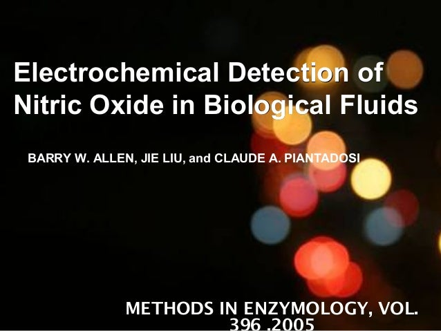Electrochemical Detection ofElectrochemical Detection of Nitric Oxide in Biological FluidsNitric Oxide in Biological Fluid...