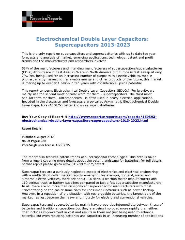 Electrochemical Double Layer Capacitors:                 Supercapacitors 2013-2023This is the only report on supercapacito...